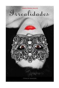 Irrealidades: El Amor y La Maldad En Su Maxima Expresion