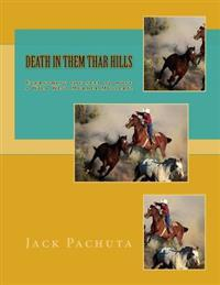 Death in Them Thar Hills: Everything You Need to Host a Wild West Murder Mystery!
