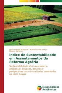 Indice de Sustentabilidade Em Assentamentos Da Reforma Agraria