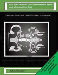 2001 Ford Mondeo TD CI Turbocompresor Reconstruir y Reparacion de Guia: 714467-0003, 714467-5003, 714467-9003, 714467-3, 2s7q6k682ac