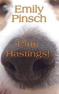 Pfui, Hastings!