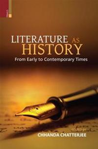 Literature as History: From Early to Contemporary Times