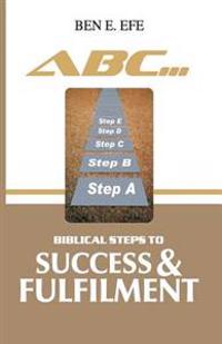 ABC... Biblical Steps to Success & Fulfillment