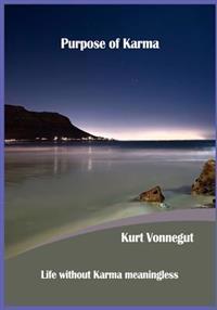 Purpose of Karma: Life Without Karma Meaningless