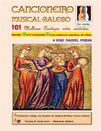 Cancionero Musical Gallego: 101 Cantigas Galegas Mais Cantadas Da Historia