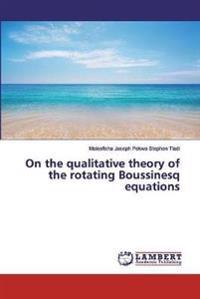 On the Qualitative Theory of the Rotating Boussinesq Equations
