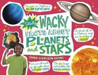 Totally Wacky Facts About Planets and Stars