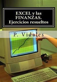 Excel y Las Finanzas. Ejercicios Resueltos