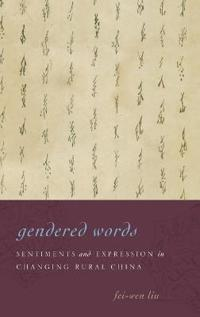 Gendered words - sentiments and expression in changing rural china