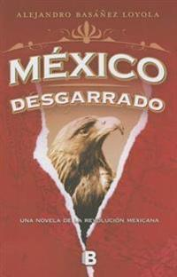 Mexico Desgarrado