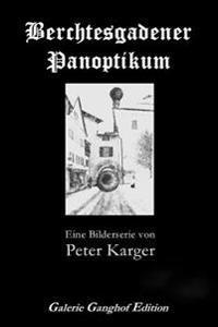 Berchtesgadener Panoptikum: Eine Bilderserie