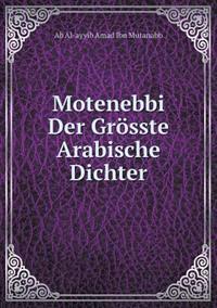 Motenebbi Der Grosste Arabische Dichter