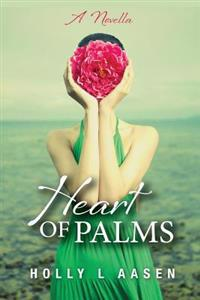 Heart of Palms: A Novella