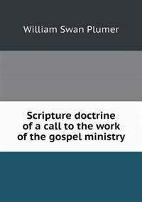 Scripture Doctrine of a Call to the Work of the Gospel Ministry