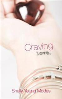 Craving Love: A Girlfriend's Guide Out of Divorce Hell Into Heaven and a New Life You Love