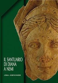 Il Santuario Di Diana a Nemi