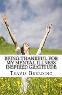 Being Thankful for My Mental Illness Inspired Gratitude