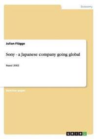 Sony - A Japanese Company Going Global