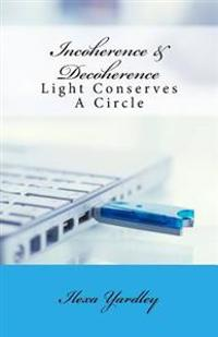 Incoherence & Decoherence: Light Conserves a Circle
