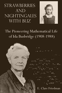 Strawberries and Nightingales with Buz: The Pioneering Mathematical Life of Ida Busbridge (1908-1988)