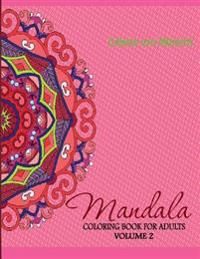 Mandala: Coloring Book for Adults, Volume 2