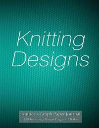 Knitter's Graph Paper Journal 120 Knitting Design Pages 4: 5 Ratio: Asymmetric Knitting Graph Paper Notebook with Turquoise Knitting Cover for Knittin