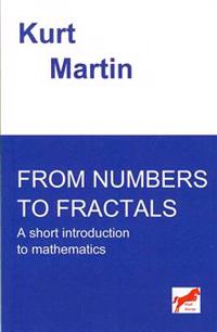 From Numbers to Fractals: A Short Introduction to Mathematics