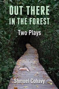 Out There, in the Forest - Two Plays