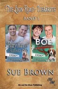 Die Lyon Road - Tierärzte Band 1: Hairy Harrys Autositz & Bob, Der Zerstörer Von Leinen