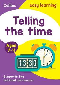 Collins Easy Learning Age 7-11 -- Telling Time Ages 7-9: New Edition