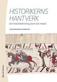 Historikerns hantverk - Om historieskrivning, teori och metod