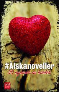 Älskanoveller : 30 nyanser av kärlek
