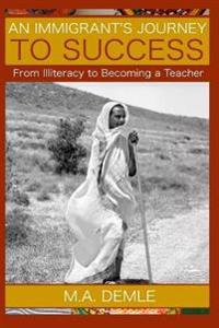 An Immigrant's Journey to Success: From Illiteracy to Becoming a Teacher