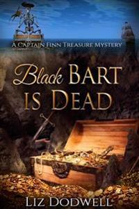 Black Bart Is Dead: A Captain Finn Treasure Mystery