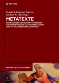Metatexte: Erzhlungen Von Schrifttragenden Artefakten in Der Alttestamentlichen Und Mittelalterlichen Literatur