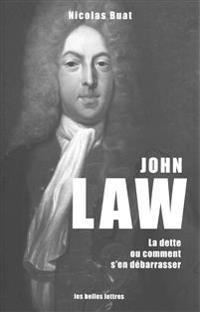 John Law: Le Dette, Oucomment S'En Debarrasser