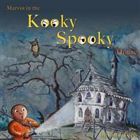 Marvin in the Kooky Spooky House: A Halloween Adventure