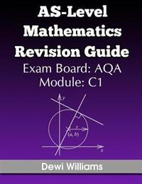 As-Level Mathematics Revision Guide (Aqa C1)