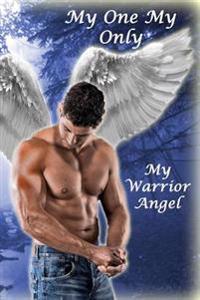 My One My Only My Warrior Angel