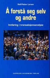 Å forstå seg selv og andre - Rolf-Petter Larsen | Inprintwriters.org
