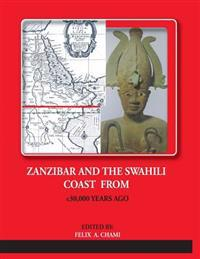 Zanzibar and the Swahili Coast from C.30,000 Years Ago