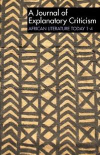 Alt 1-4: African Literature Today: A Journal of Explanatory Criticism