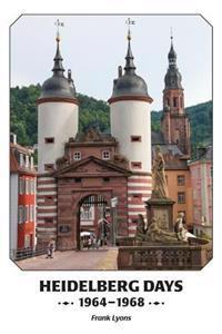 Heidelberg Days 1964-1968