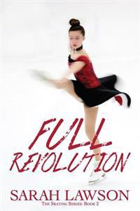 Full Revolution: The Ice Skating Series #2