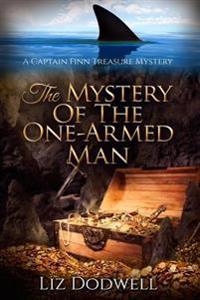 The Mystery of the One-Armed Man: A Captain Finn Treasure Mystery