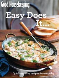 Good housekeeping easy does it... - quick and easy recipes for every day