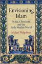 Envisioning Islam: Syriac Christians and the Early Muslim World
