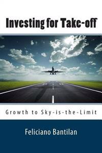 Investing for Take-Off: Growth to Sky-Is-The-Limit