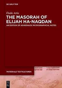 The Masorah of Elijah ha-Naqdan