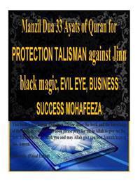 Manzil Dua 33 Ayats of Quran for Protection Talisman Against Jinn Black Magic, Evil Eye, Business Success Mohafeeza